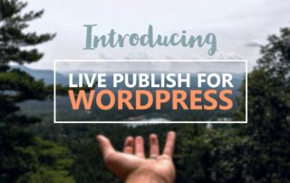 Introducing: Live Publish for Wordpress