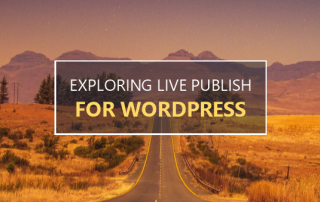 Exploring Live Publish for WordPress