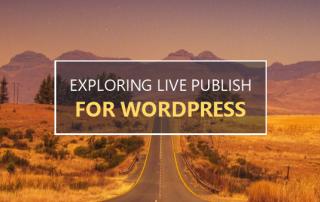 Exploring Live Publish for WordPress